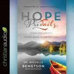 Hope Prevails Insights from a Doctor's Personal Journey through Depression, Michelle Bengtson