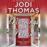 Mornings on Main A Small-town Texas Novel, Jodi Thomas