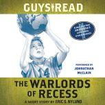 Guys Read: The Warlords of Recess A Short Story from Guys Read: Other Worlds, Eric S. Nylund