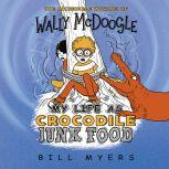 My Life as Crocodile Junk Food, Bill Myers