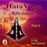 Part 2 of Hata Yoga Myths Shattered, Dr. King