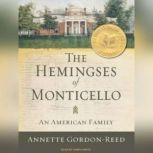 The Hemingses of Monticello An American Family, Annette Gordon-Reed