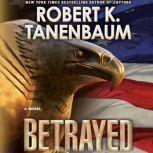 Betrayed, Robert K. Tanenbaum