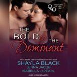 The Bold and the Dominant, Shayla Black