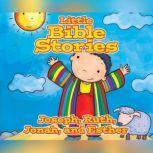 Little Bible Stories: Joseph, Ruth, Jonah, and Esther, Johannah Gilman Paiva