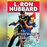 The Lieutenant Takes the Sky, L. Ron Hubbard