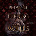 Between Burning Worlds, Jessica Brody