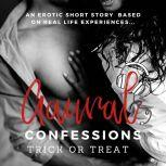 Trick of Treat: An Erotic True Confession, Aaural Confessions