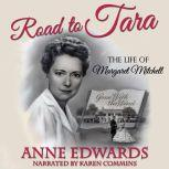 Road to Tara: The Life of Margaret Mitchell, Anne Edwards