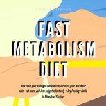 Fast Metabolism Diet  How To Fix Your Damaged Metabolism, Increase Your Metabolic Rate, Eat More, And Lose Weight Effectively + Dry Fasting : Guide to Miracle of Fasting, Greenleatherr