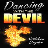 Dancing With The Devil The Battle for the Soul of God's Children and the Life of a Christian Nation, Kathleen Dryden