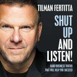 Shut Up and Listen! Hard Business Truths that Will Help You Succeed, Tilman Fertitta