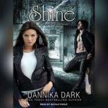 Shine, Dannika Dark