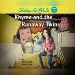 Chicken Girls Rhyme and the Runaway Twins, Matilda Higgins