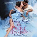 The Duke Buys a Bride The Rogue Files, Sophie Jordan