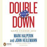 Double Down Game Change 2012, Mark Halperin