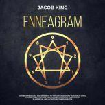 Enneagram Easy Beginners Guide and Workbook to Test and Understand Personality Types, Learn Self-Discovery and Improve Mindfulness and Relationships in a Spiritual and Sacred Christian Perspective, Jacob King