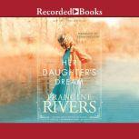 Her Daughter's Dream, Francine Rivers