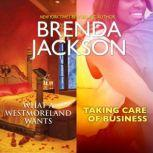 What a Westmoreland Wants & Taking Care of Business, Brenda Jackson