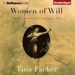 Women of Will Following the Feminine in Shakespeare's Plays, Tina Packer