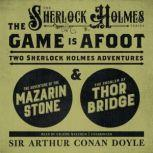 The Game Is Afoot Two Sherlock Holmes Adventures, Sir Arthur Conan Doyle