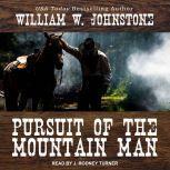 Pursuit of the Mountain Man, William W. Johnstone