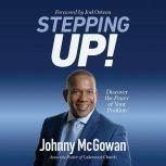 Stepping Up! Discover the Power of Your Position, Johnny McGowan