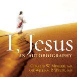 I, Jesus: An Autobiography, Chuck Missler and William Welty