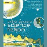 Great Classic Science Fiction, various authors; H. G. Wells; Stanley G. Weinbaum; Lester del Rey; Fritz Leiber; Philip K. Dick; Frank Herbert; James Schmitz