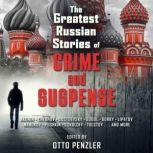 The Greatest Russian Stories of Crime and Suspense, Otto Penzler