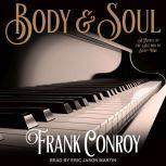 Body & Soul, Frank Conroy