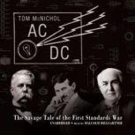 AC/DC The Savage Tale of the First Standards War, Tom McNichol