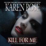 Kill for Me, Karen Rose
