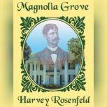 Magnolia Grove, Harvey Rosenfeld
