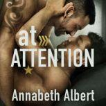 At Attention (Out of Uniform, #2), Annabeth Albert