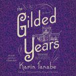The Gilded Years, Karin Tanabe