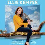My Squirrel Days, Ellie Kemper