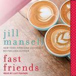 Fast Friends, Jill Mansell