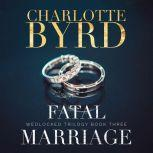 Fatal Marriage, Charlotte Byrd