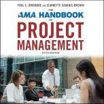 The AMA Handbook of Project Management Fifth Edition, PMP Dinsmore