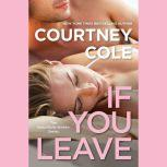 If You Leave The Beautifully Broken Series: Book 2, Courtney Cole