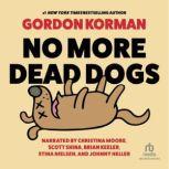 No More Dead Dogs, Gordon Korman