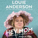 Hey Mom, Louie Anderson