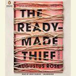 The Readymade Thief, Augustus Rose