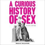 A Curious History of Sex, Kate Lister