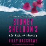 Sidney Sheldon's The Tides of Memory, Sidney Sheldon