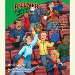 Ballpark Mysteries Collection: Books 1-5 #1 The Fenway Foul-up; #2 The Pinstripe Ghost; #3 The L.A. Dodger; #4 The Astro Outlaw; #5 The All-Star Joker, David A. Kelly