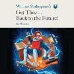 William Shakespeare's Get Thee Back to the Future!, Ian Doescher