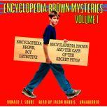 Encyclopedia Brown Mysteries, Volume 1 Boy Detective; The Case of the Secret Pitch, Donald J. Sobol