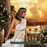 Daughter of the Gods A Novel of Ancient Egypt, Stephanie Marie Thornton